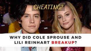 Cole Sprouse & Lili Reinhart's Relationship and SHADY Breakup