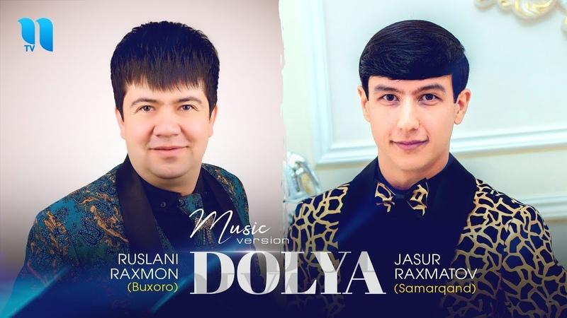 Jasur Raxmatov va Ruslani Raxmon Dolya music version