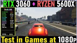 RTX 3060 + Ryzen 5 5600X | Test in Games at 1080p - Tech MK