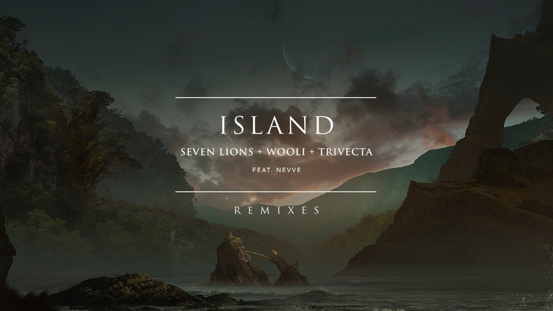 Seven Lions Wooli Trivecta Feat Nevve Island Dimibo Remix