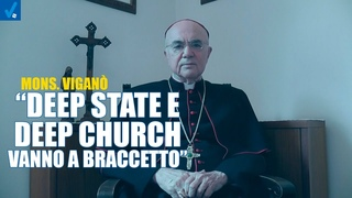 "Mons. Viganò: ""deep state e deep church vanno a braccetto"""