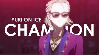 champion [yuri on ice amv]