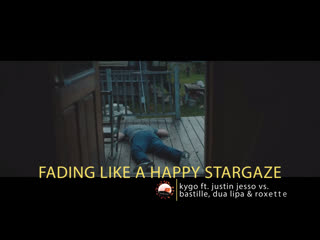 Kygo ft. Justin Jesso vs. Bastille, Marshmello, Dua Lipa & Roxette - Fading Like A Happy Stargaze (Philizz Mashup)