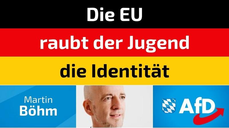 Martin Böhm (AfD) - Die EU raubt der Jugend die Identität