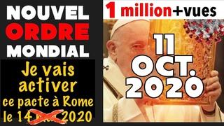 LE PAPE ACTIVE LE NOUVEL ORDRE MONDIAL LE 11 OCTOBRE 2020! Allan Rich