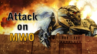 Attack on MWO (進撃の巨人 Shingeki no Kyojin Parody)