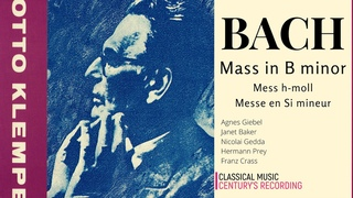 Bach - Mass in B Minor BWV 232 + Presentation (recording of the Century : Otto Klemperer)