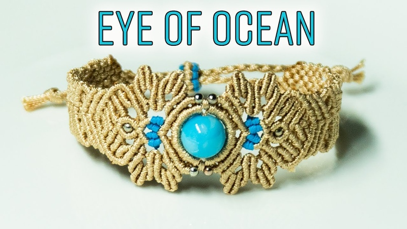 Macrame bracelet tutorial The Eye of ocean hope this bracelet can make this summer cooler