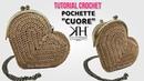 TUTORIAL BORSE UNCINETTO - POCHETTE CUORE CROCHET con chiusura CLIC CLAC ♡ Katy Handmade