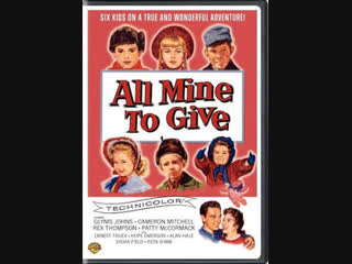 All Mine to Give (1957)  Glynis Johns, Cameron Mitchell, Rex Thompson