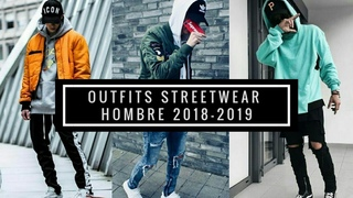 Los mejores outfits streetwear 2018-2019   como vestir street wear   men's style