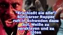 Erschießt sie alle: Schwarzer Rapper ruft in Schweden dazu auf, Weiße zu versklaven und zu töten