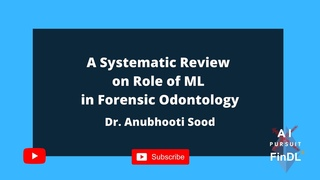 A Systematic Review on Role of Machine Learning in Forensic Odontology by Dr. Anubhooti Sood.