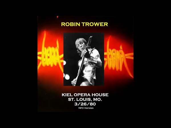 Robin Trower Kiel Opera House St Louis Missouri 3 26 80