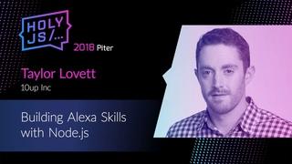Taylor Lovett — Building Alexa Skills with