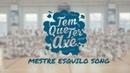 TEM QUE TER AXÉ 2019/SPB/24.03/Mestre Esquilo song