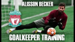 Alisson Becker / Goalkeeper Training / Liverpool FC