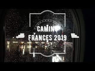 Camino de santiago 2019 / camino frances