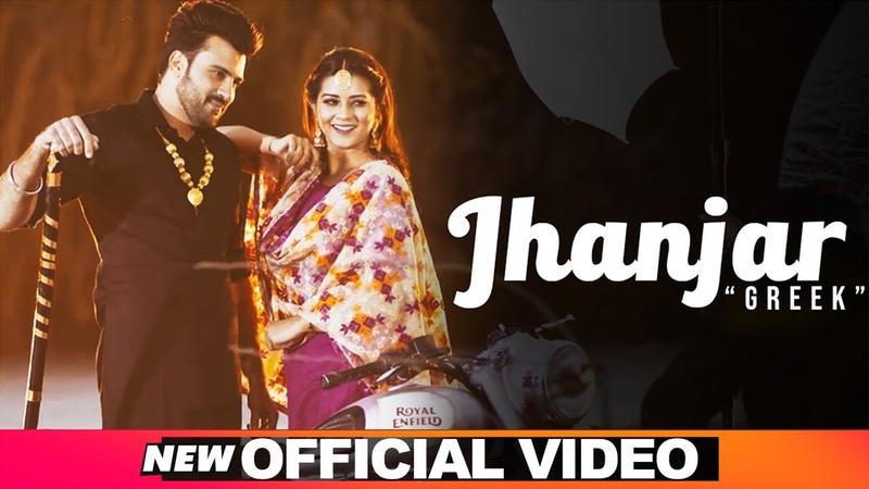 Jhanjar Official Video Greek feat Akansha Sareen Latest Punjabi Songs 2019 Speed Records