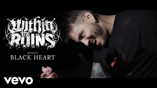 Within The Ruins - Black Heart (Official Music Video)