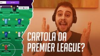 FANTASY: O CARTOLA FC DA PREMIER LEAGUE?