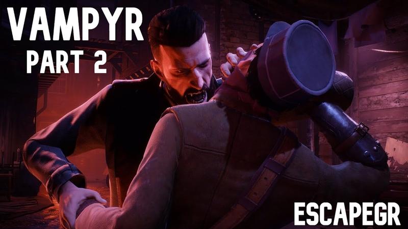 RPG Vampyr Вампир ➤ Прохождение 2 ➤ 2020➤Убить Мэри