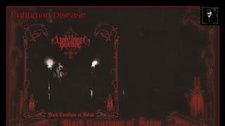 Unhuman Disease - Black Creations of Satan (Full Album) 2009