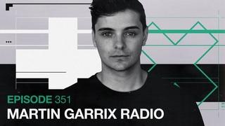 Martin Garrix Radio - Episode 351