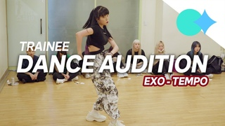 Trainee Dance AUDITION for Tempo - EXO 엑소   연습생 파트 오디션 Dance Cover