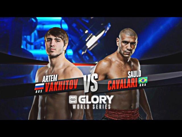 Saulo Cavalari VS Artem Vakhitov GLORY 38 World Title Fight