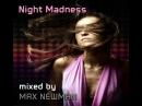DJ MAX NEWMAN- NIGHT MADNESS(Tech house Tribal mix)