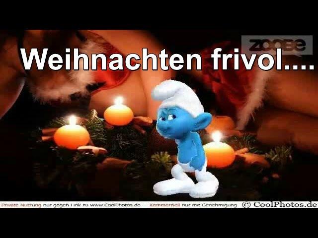 ♥ Frivol, sexy, versaut? Schlumpf meint: Weihnachten, Christmas mal erotisch ♥♥♥♥
