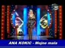 ANA KOKIC - Mojne mala