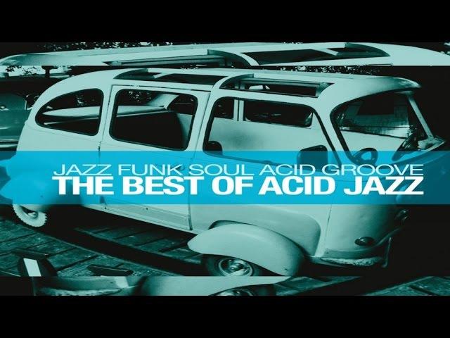 The Best of Acid Jazz Jazz Funk Soul Acid Groove