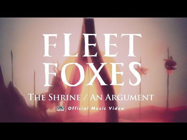 Fleet Foxes The Shrine An Argument OFFICIAL VIDEO