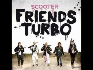 Scooter - Friends Turbo - DnB Mix - Full Version