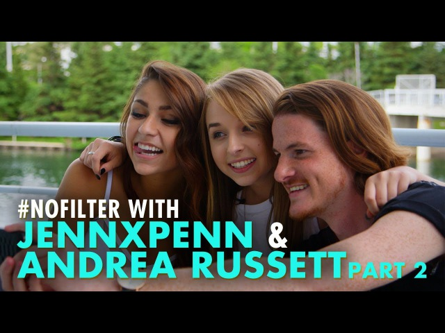 NoFilter with Andrea Russett JennxPenn - Part 2