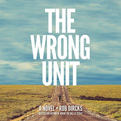 The Wrong Unit - Rob Dircks
