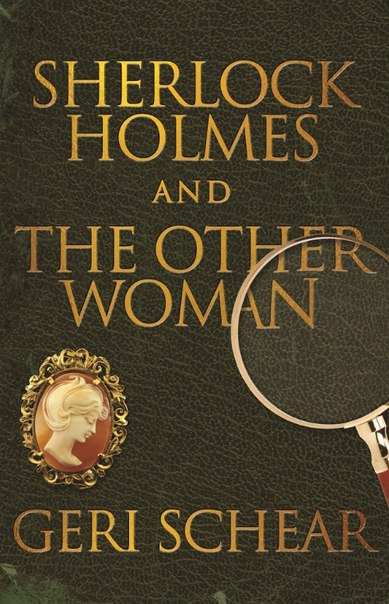 Geri Schear - Sherlock Holmes and The Other Woman