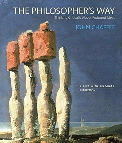 The Philosophers Way Thinking Critically About Profound Ideas (5th edition)