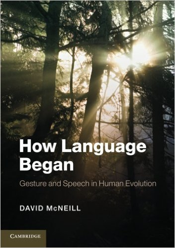 David McNeill-How Language Began  Gesture and Speech in Human Evolution-Cambridge University Press (2012)