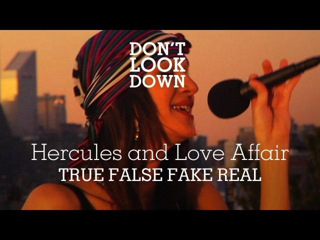 Hercules The Love Affair True False Fake Real Don't Look Down