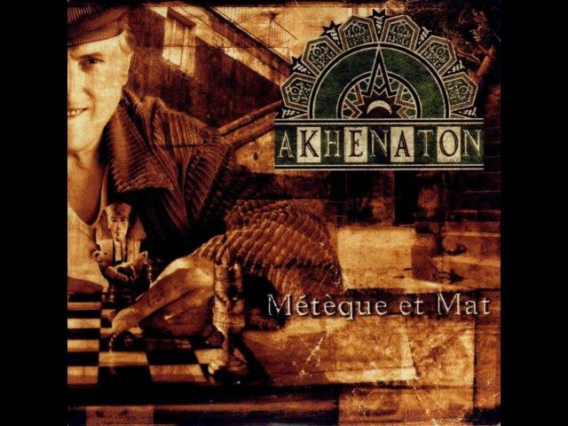 Akhenaton Métèque et Mat Full Album