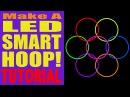 Make a Basic LED Smart HOOP Tutorial!! No Gap, No Solder, No Switches!