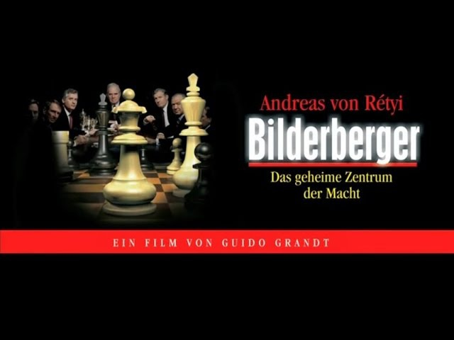 Bilderberger - Das geheime Zentrum der Macht