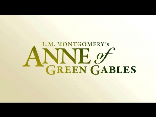 Трейлер! anne of green gables by breakthrough entertainment