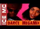 Ice MC - Dance Megamix