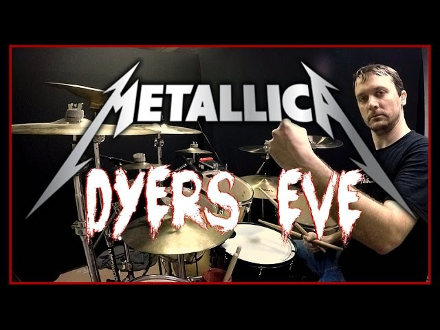 METALLICA - Dyers Eve - Drum Cover