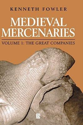 Fowler   Medieval Mercenaries. Vol