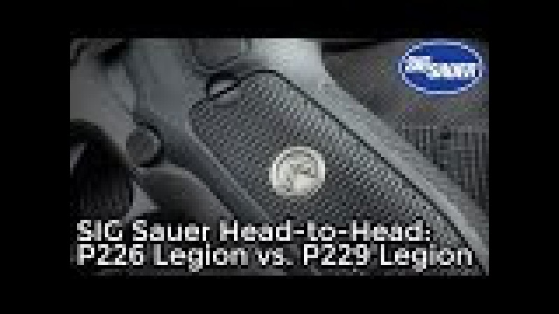 SIG Sauer P226 Legion vs P229 Legion Comparison